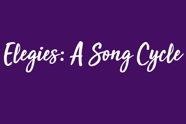 Elegies: A Song Cycle