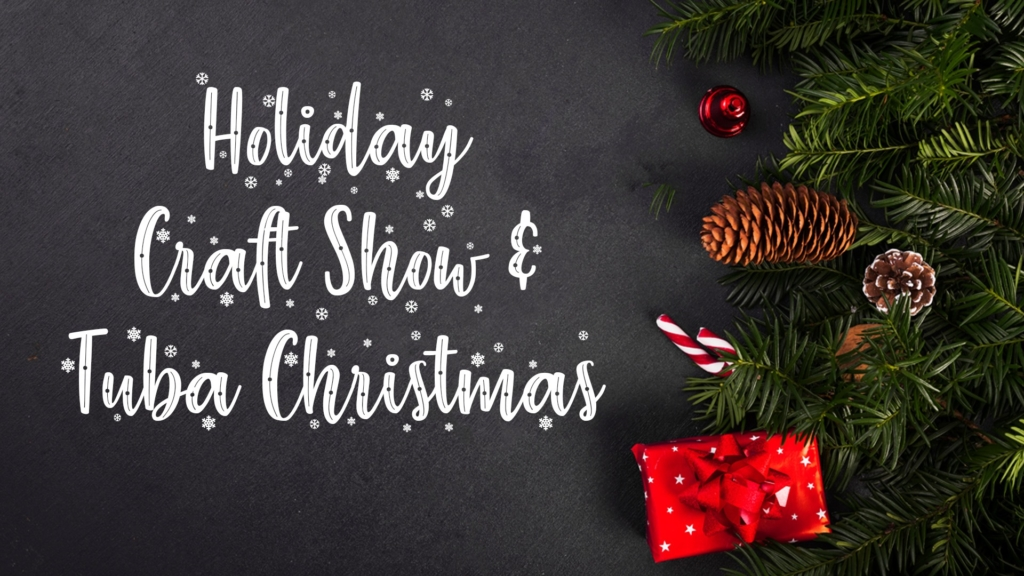 Holiday Craft Show & Tuba Christmas