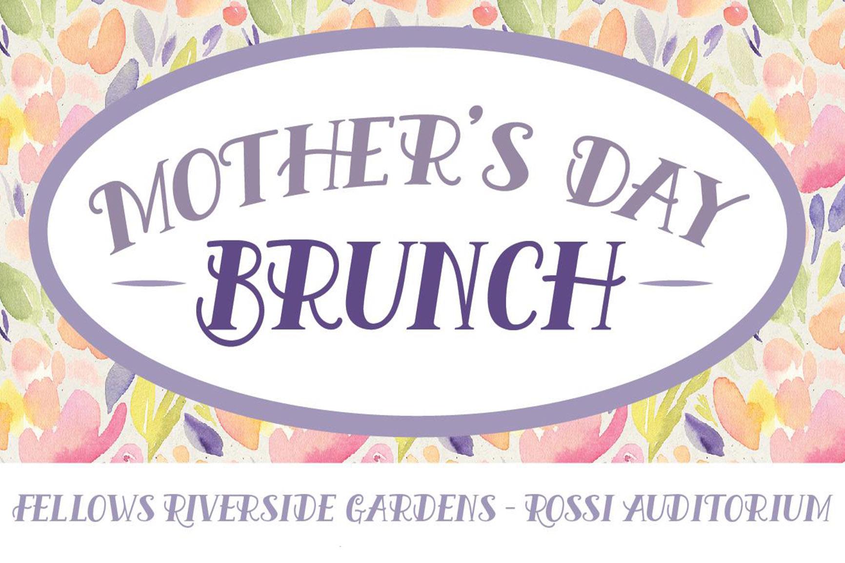 Mother's Day Brunch Fellows Riverside Gardens
