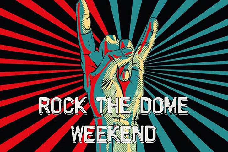 Rock the Dome Weekend